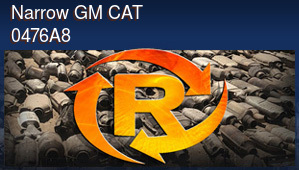 Narrow GM CAT 0476A8