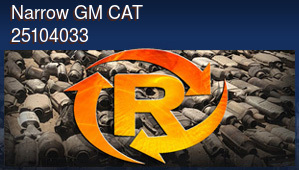 Narrow GM CAT 25104033