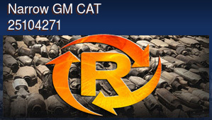 Narrow GM CAT 25104271