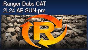Ranger Dubs CAT 2L24 AB SUN-pre