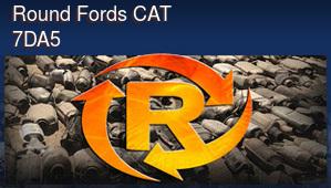 Round Fords CAT 7DA5