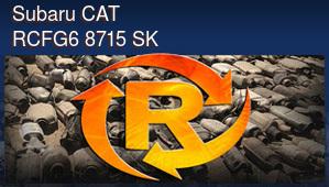Subaru CAT RCFG6 8715 SK